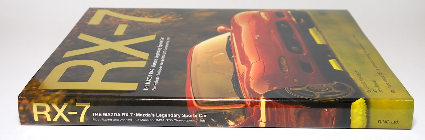 RX-7: The Mazda RX-7: Mazda's Legendary Sports Car, Plus: Racing and Winning - Le Mans and IMSA GTO Championship, 1991